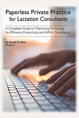 Paperless Private Practice for Lactation Consultants By Annie Frisbie Ibclc Ma