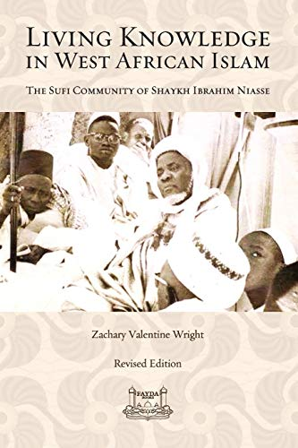 Living Knowledge in West African Islam By Zachary Wright