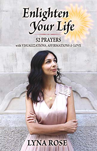 Enlighten Your Life By Lyna Rose