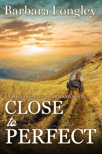 Close to Perfect By Barbara Longley