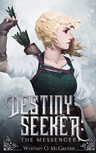 Destiny Seeker: The Messenger (Destiny Seeker Series) By Whitney O McGruder