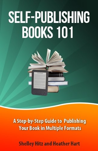 Self-Publishing Books 101 By Heather Hart