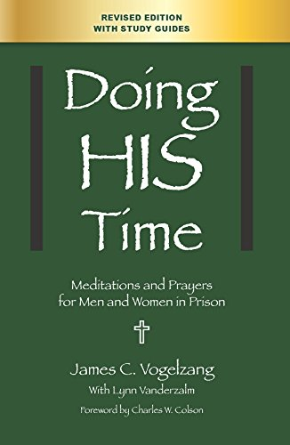 Doing HIS Time: Meditations and Prayers for Men and Women in Prison By James C. Vogelzang; Lynn Vanderzalm