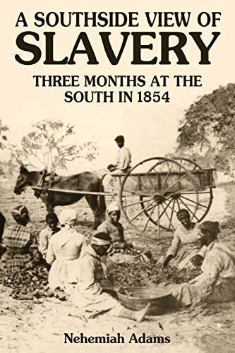 A Southside View of Slavery By Nehemiah Adams