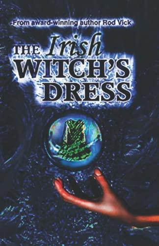 The Irish Witch's Dress By Rod Vick