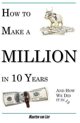 How to Make a Million in 10 Years By MR Maarten Van Lier
