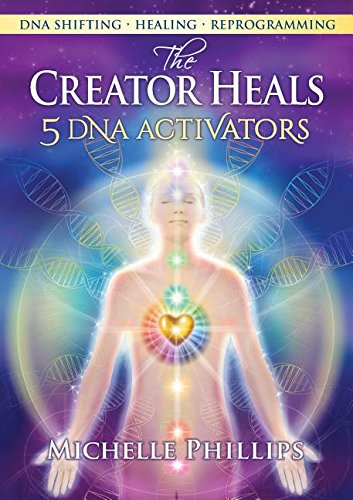 The Creator Heals By Michelle Phillips