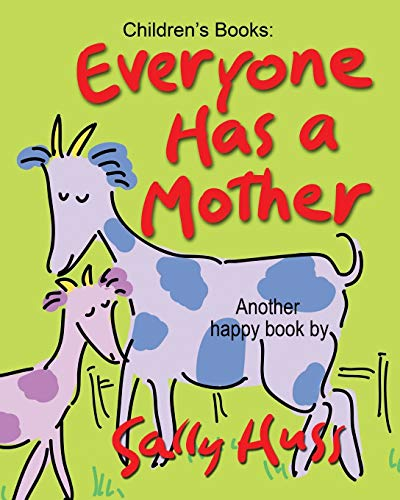 Everyone Has a Mother By Sally Huss