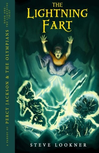 The Lightning Fart: A Parody of The Lightning Thief (Percy Jackson & the Olympians, Book 1) By Steve Lookner