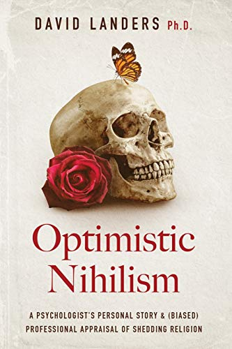Optimistic Nihilism By David Landers Ph D