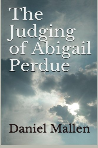The Judging of Abigail Perdue By Daniel Mallen