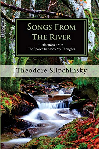 Songs From The River By Theodore Slipchinsky