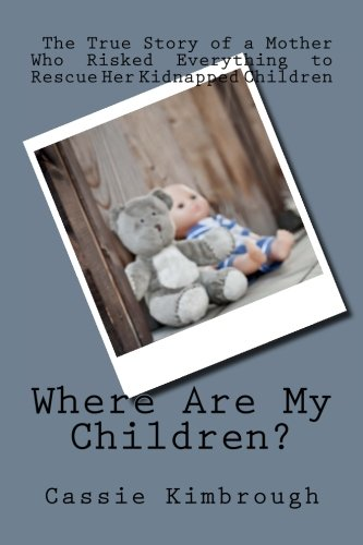 Where Are My Children? By Cassie Kimbrough