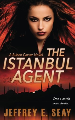 The Istanbul Agent By Jeffrey E Seay