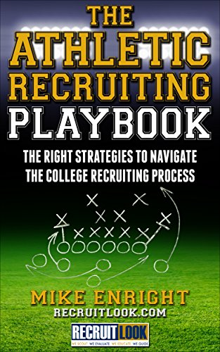 The Athletic Recruiting Playbook By Mike Enright