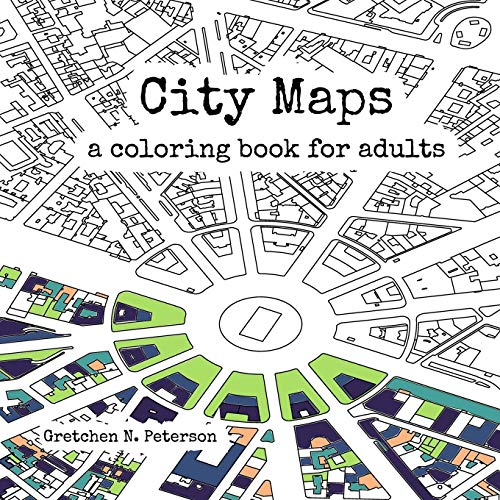 City Maps: A coloring book for adults By Gretchen N Peterson (PetersonGIS, Seattle, Washington, USA)