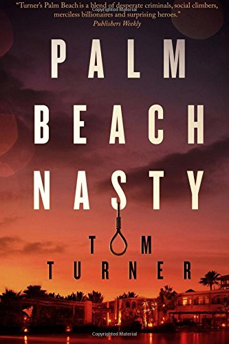 Palm Beach Nasty By Tom Turner (Greenwich University UK)