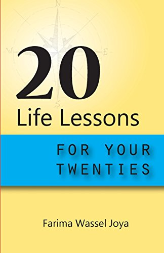 20 Life Lessons for Your 20s By Farima Wassel Joya