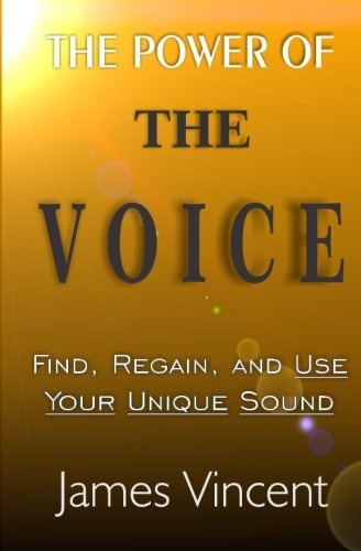 The Power of The Voice By James Vincent