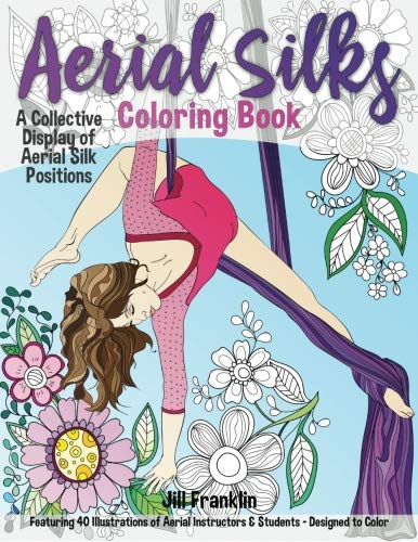 Aerial Silks Coloring Book By Jill Franklin