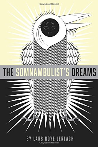 The Somnambulist's Dreams By Lars Boye Jerlach