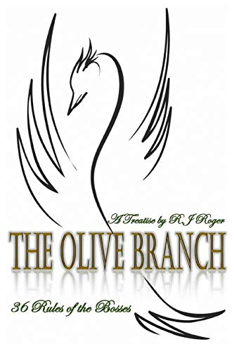 The Olive Branch By R J Roger (Bachelor of Science in Business from Central Pennsylvania College)