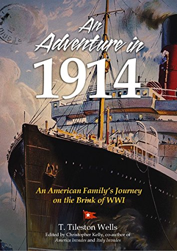 An Adventure in 1914 By Professor Christopher Kelly