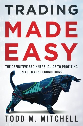 Trading Made Easy By Todd M Mitchell