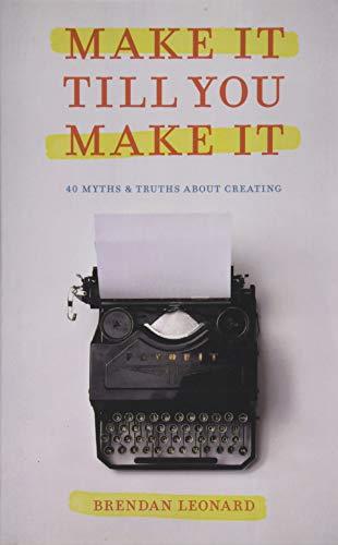 Make It Till You Make It By Brendan Leonard