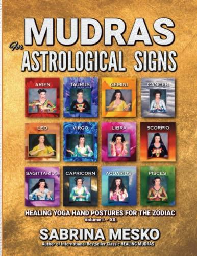 MUDRAS for Astrological Signs By Sabrina Mesko