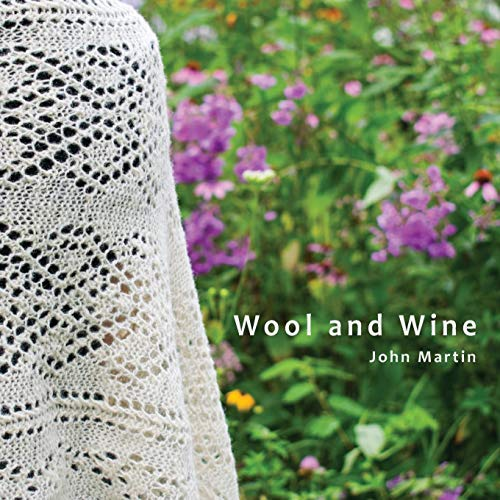 Wool and Wine By John T Martin