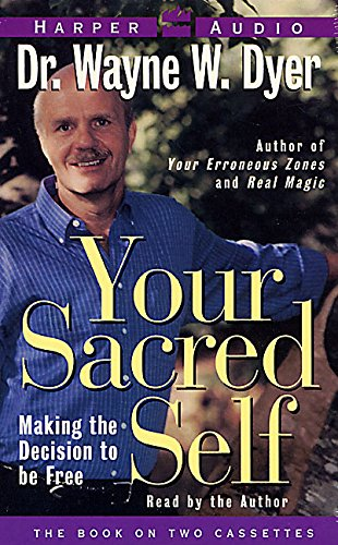 Your Sacred Self By Dr. Wayne W. Dyer