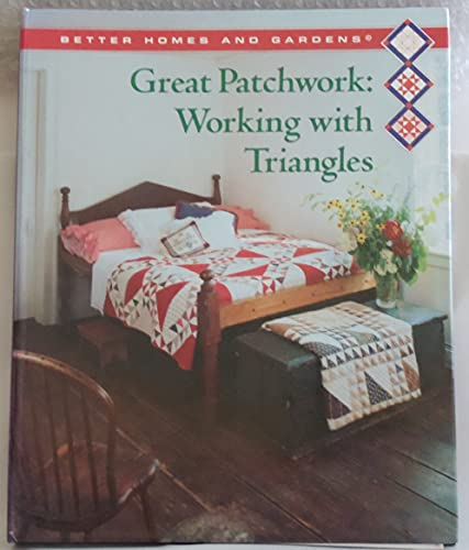"""Great Patchwork: Working with By """"Better Homes and Gardens"""""""