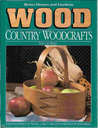 """Country Woodcrafts You Can Make By """"Wood Magazine"""""""