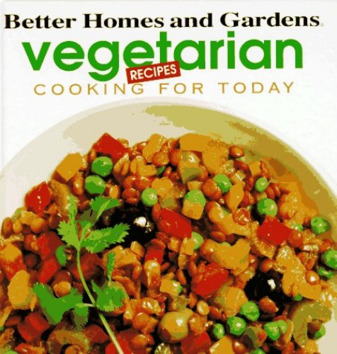 Vegetarian Recipes By Better Homes and Gardens