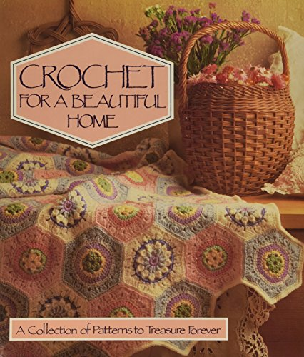 Crochet for a Beautiful Home By Sedgewood Press