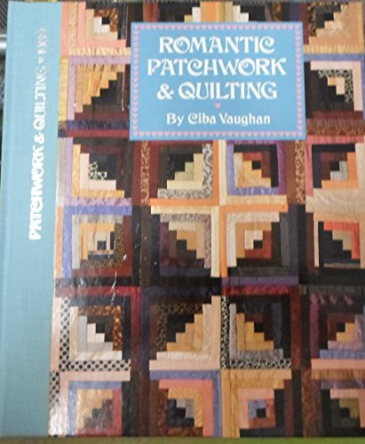Romantic Patchwork and Quilting By Viba Vaughan