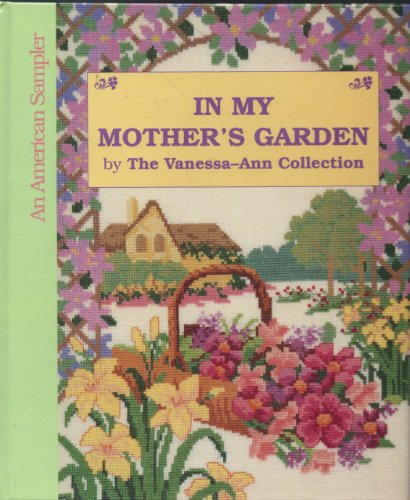 In My Mother's Garden By The Vanessa-Ann Collection