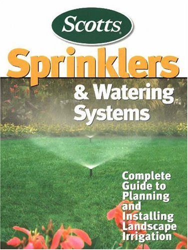 Sprinklers and Watering Systems By Edited by Scotts