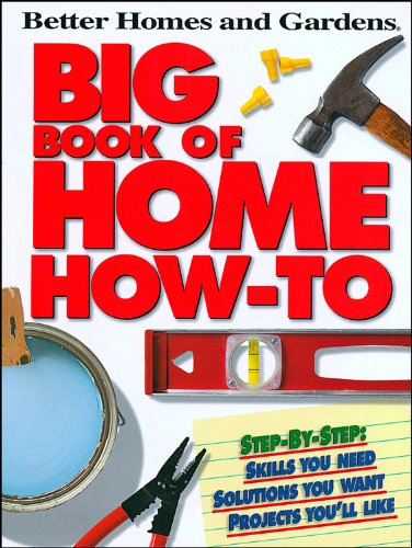 Big Book of Home How-To: Better Homes and Gardens By Linda Raglan Cunningham