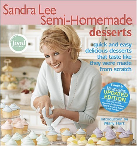 Sandra Lee Semi-Homemade Desserts By Sandra Lee (Head of Product Development at the College of Estate Management in Reading)