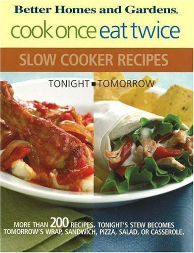 Cook Once Eat Twice By Carrie Holcomb