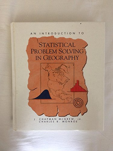 An Introduction to Statistical Problem Solving in Geography By J.Chapman McGrew