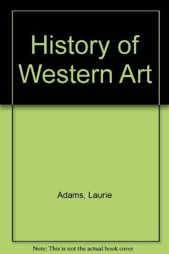 History of Western Art By Laurie Adams