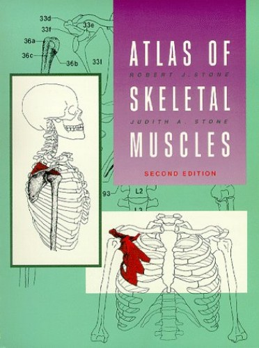 Atlas of the Skeletal Muscles by Robert J. Stone