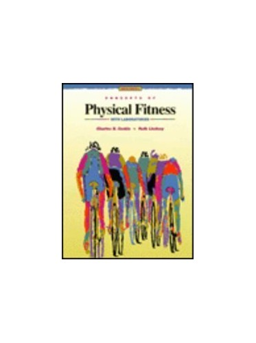 Concepts of Physical Fitness with Laboratories By Charles B. Corbin