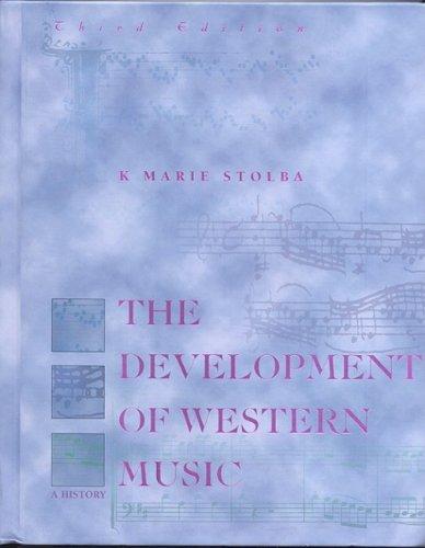 Development of Western Music By K.Marie Stolba