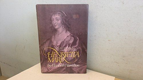 HENRIETTA MARIA. By Elizabeth. Hamilton