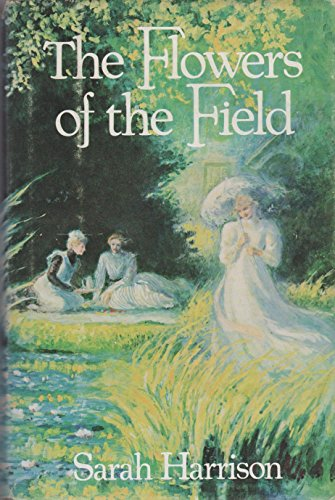 The Flowers of the Field By Sarah Harrison