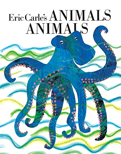 Eric Carle's Animals Animals By Illustrated by Eric Carle